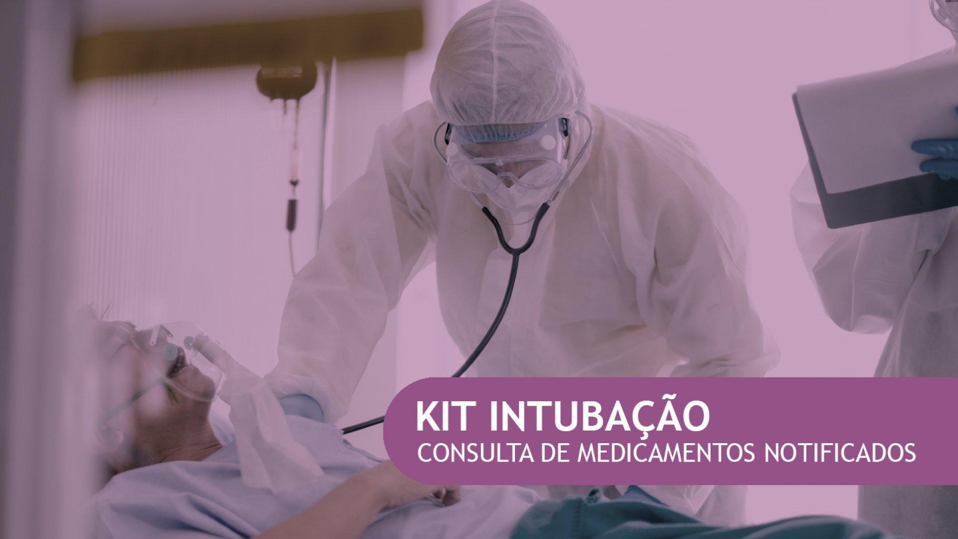 [Kit intubação - Consulta de medicamentos notificados]